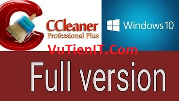 CCleaner Professional Full key ban quyen don dep may tinh