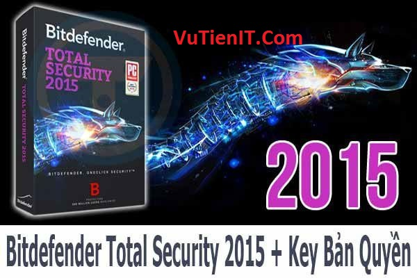 Bitdefender Internet Security 2015 full key ban quyen