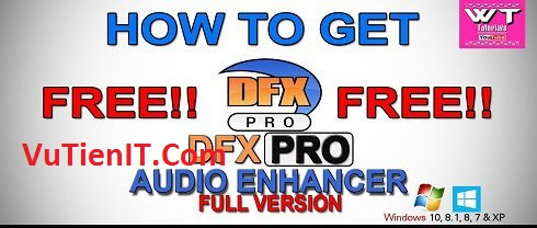 DFX Audio Enhancer Plus v12 Full Crack phan men tang am luong laptop