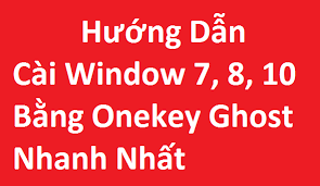 huong dan cai windows 7 8 10 bang okey ghost nhanh nhat