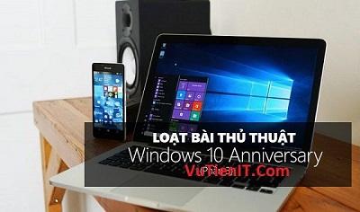 huong dan tinh chinh Windows 10 Anniversary 1607 phan 2 1