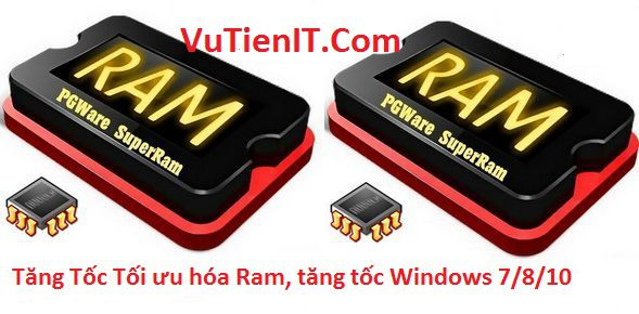 huong-dan-tang-toc-toi-uu-ram-tren-windows-7-8-10