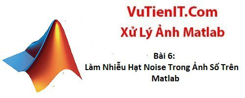 xy ly anh matlab khu noise anh
