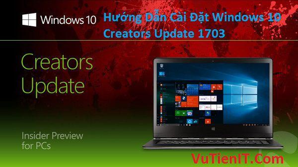huong dan cai dat Windows 10 Creators Update 1703