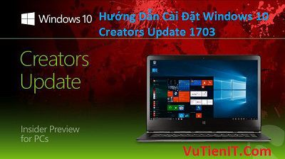 huong dan cai dat Windows 10 Creators Update 1703