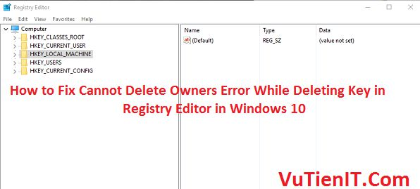 How to Fix Cannot Delete Owners Error While Deleting Key in Registry Editor in Windows 10