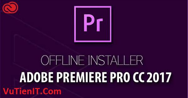 download Adobe Premiere Pro CC 2017 Full Activate