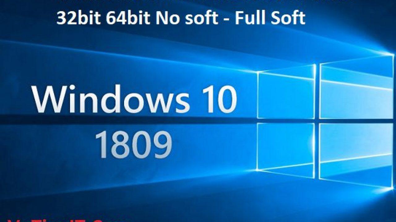 Windows 10 Pro Lite Version 1809 32bit 64bit No soft - Full Soft