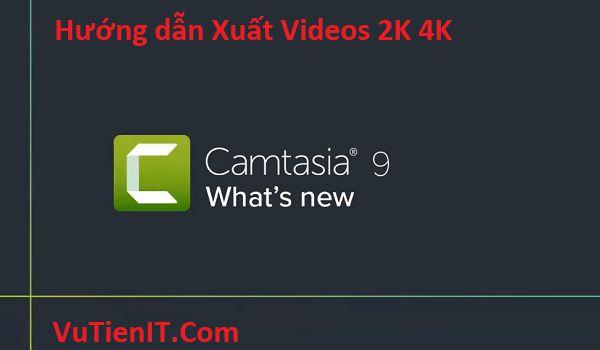 render video 2k 4k camtasia