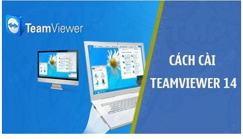 Hướng dẫn cài đặt và sử phần phềm Teamviewer 14 mới nhất